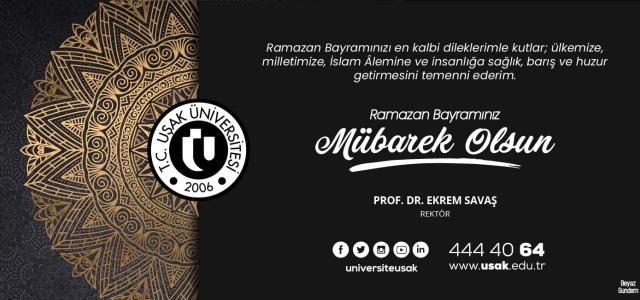 """Uşak Üniversitesi Rektörü Prof. Dr. Savaş'tan """"Ramazan Bayramı"""" mesajı"""
