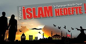 Türkiyede İslama Karşı Oynanan...