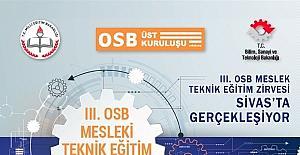 III. OSB Mesleki Teknik Zirvesi Sivas'ta gerçekleştirilecek