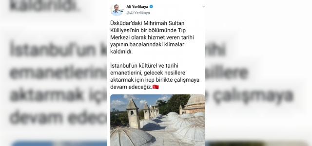 Vali Yerlikaya, Mihrimah Sultan Külliyesi'nin bacalarındaki klimaların kaldırıldığını duyurdu