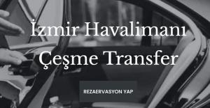 7/24 İzmir Havaalanı Çeşme Transfer Hizmeti