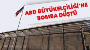 Büyükelçiliğe bomba düştü