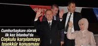 Cumhurbaşkanı Erdoğan'dan İstanbul'lulara teşekkür konuşması