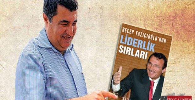 Yazıcıoğlu'nun liderlik sırlarını yazan yazar Turan Yalçın