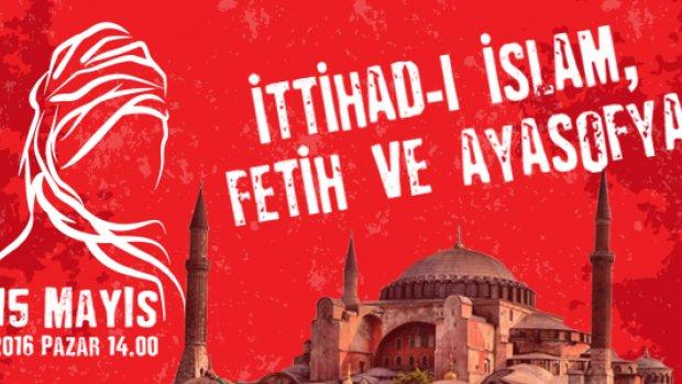 İttihad-ı İslam Fetih ve Ayasofya